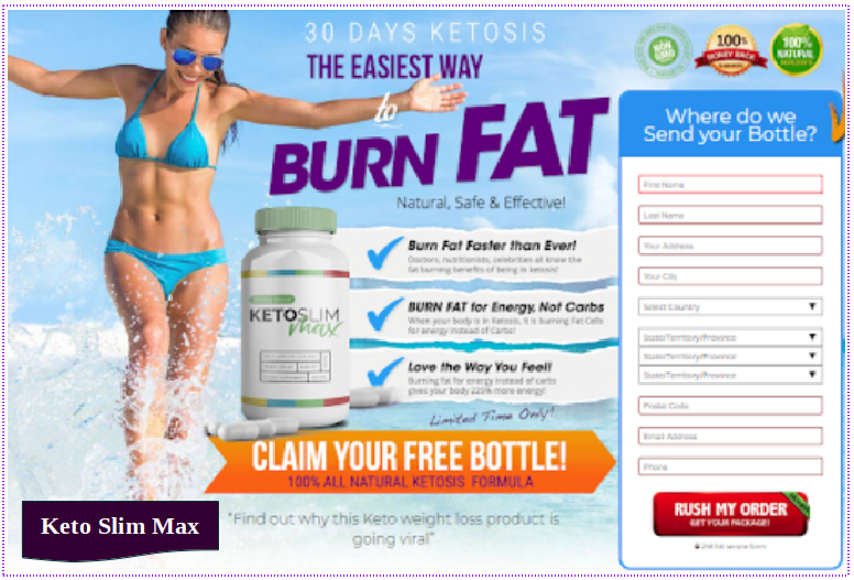 Keto Slim Max Weight Loss Pills Reviews