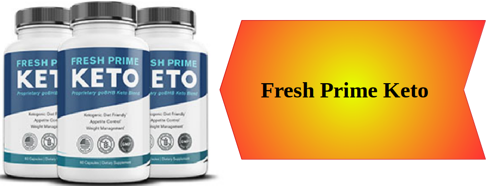 Fresh Prime Keto Pills Reviews
